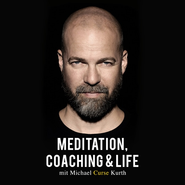 Cover des Podcasts »Meditation, Coaching & Life« von Michael »Curse« Kurth